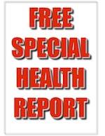 Free Special Health Report