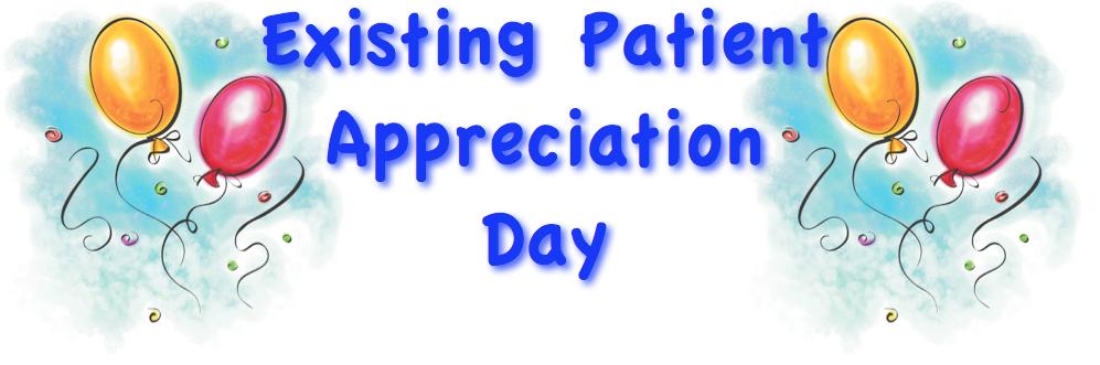 Existing Patient Appreciation Day